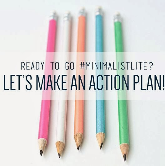 "Going ""Minimalist-Lite""- Make an Action Plan"