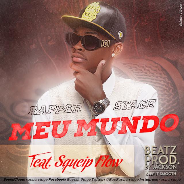 Rapper Stage – Meu mundo (feat. Squeip Flow) [Beat. Jackson]