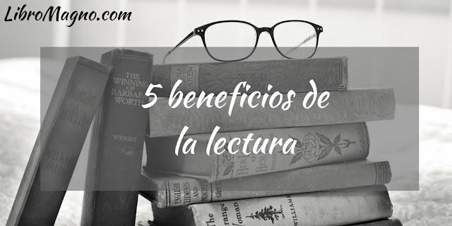 5 beneficios de la lectura
