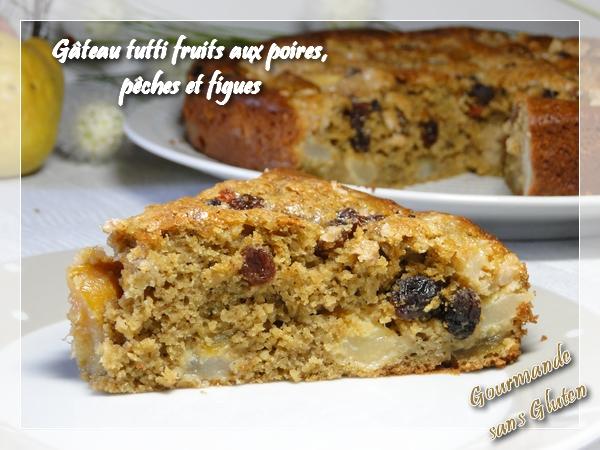 Gâteau tutti fruits aux poires, pêches et figues, sans gluten