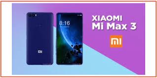 Harga Xiaomi Mi Max 3 dan Spesifikasi Lengkapnya