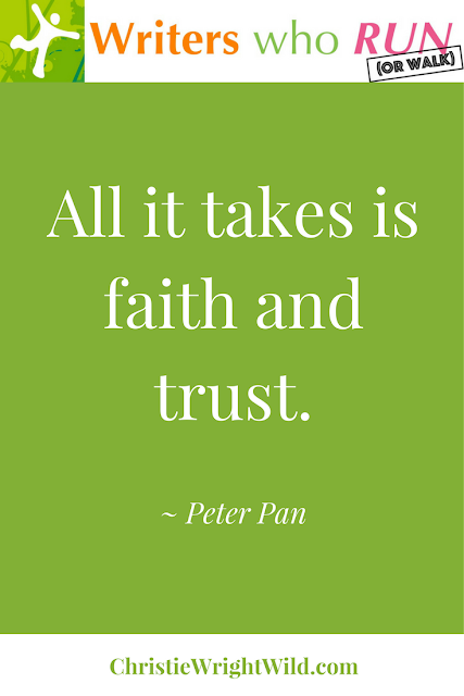"""All it takes is faith and trust."" ~ Peter Pan 