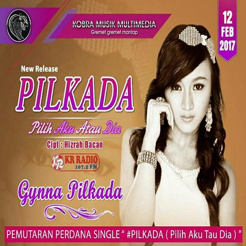 Gynna Pilkada – PILKADA (Pilih Aku atau Dia)