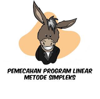Pemecahan Program Linear Metode Simpleks