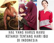 Hal Yang Harus Kamu Ketahui Tentang Hari Ibu Di Indonesia