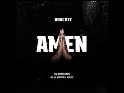 Music :Bracket – Amen