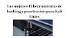 Las 15 mejores  herramientas de Hack y Penetración para Kali Linux