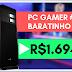 #1 PC Gamer Baratinho 2019 por R$1.694,16