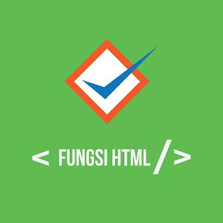 Fungsi HTML dan Penjelasannya Secara Lengkap