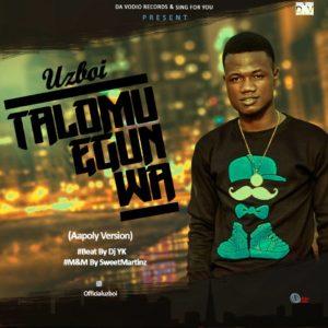 Music : Uzboi – TaloMu Egun Wa [Aapoly Version] (Beat. Dj Yk)