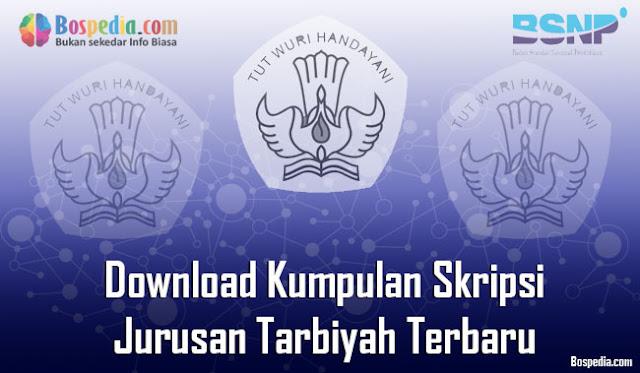 Download Kumpulan Skripsi Untuk Jurusan Tarbiyah Terbaru