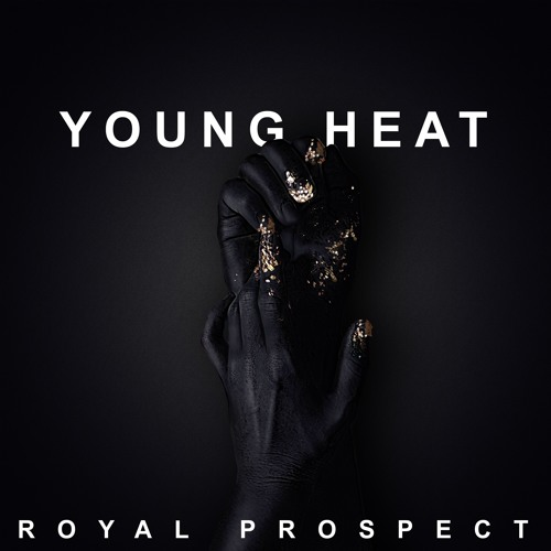 Royal Prospect Drop New Single 'Young Heat'