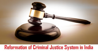 Reformation of Criminal Justice System in India