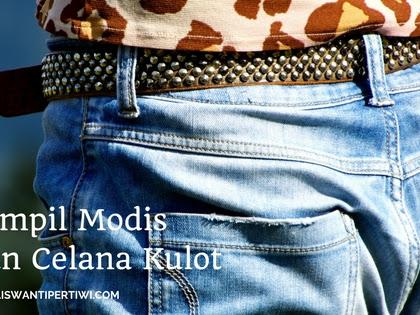 Tampil Modis Dengan Celana Kulot