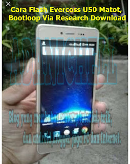 Cara Flash Evercoss U50 Matot, Bootloop Via Research Download