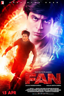 Fan, Movie Poster, Directed by Maneesh Sharma, starring Shah Rukh Khan