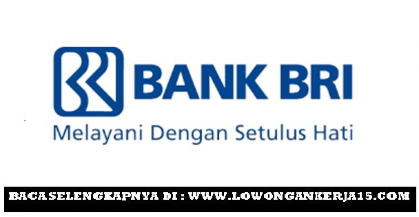 Lowongan Kerja Terbaru PT Bank Rakyat Indonesia (Persero) Tbk Minimal D3 S1 Semua Jurusan