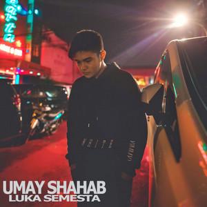 Umay Shahab - Luka Semesta
