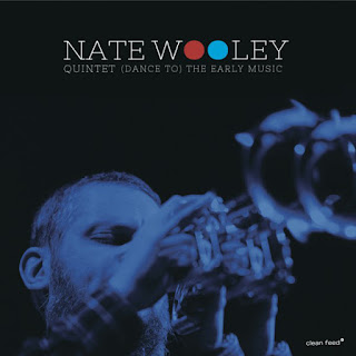 Nate Wooley, (Dance to) The Early Music