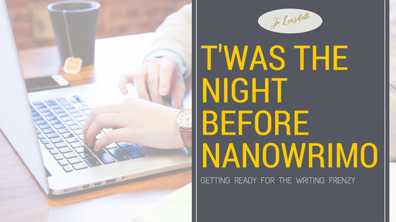 T'was The Night Before NaNoWriMo...#NaNoWriMo2016 #NaNoPrep #NaNoWriMo