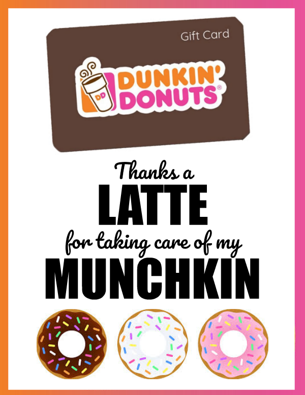 Easy Teacher Gift Idea {Dunkin Donuts Gift Card Free Printable}