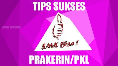tips sukses menghadapi melaksanakan prakerin pkl smk