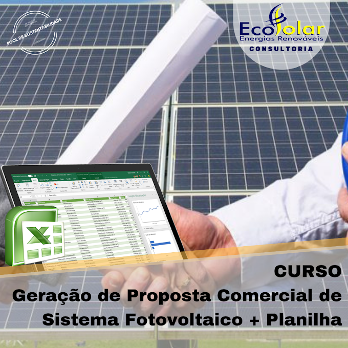 CURSO PARA GERAÇÃO DE PROPOSTA COMERCIAL DE SISTEMA FOTOVOLTAICOS + PLANILHA PRONTA EM EXCEL