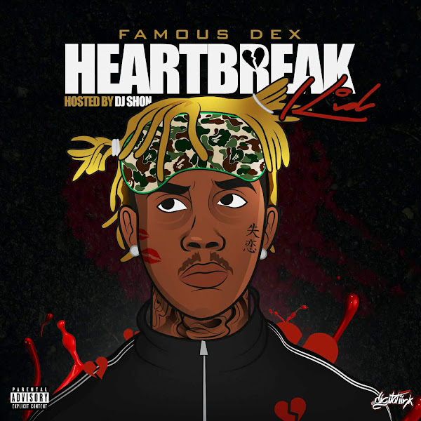 Famous Dex - Heartbreak Kid Cover