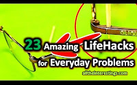 amazing tips for everyday life, life tricks and hacks 23 IMPRESSIVE EVERYDAY LIFE HACKS | 23 Smart life hacks for everyday problems