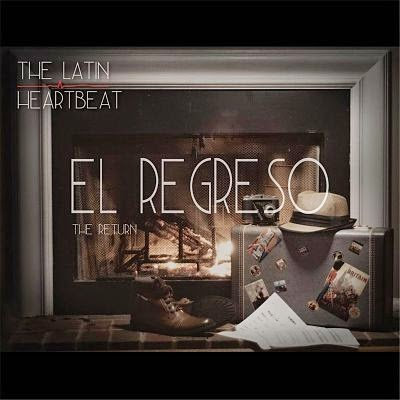 EL REGRESO - THE LATIN HEARTBEAT (2014)