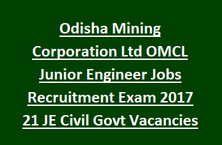 Odisha Mining Corporation Ltd OMCL Junior Engineer Jobs Recruitment Exam Notification 2017 21 JE Civil Govt Vacancies