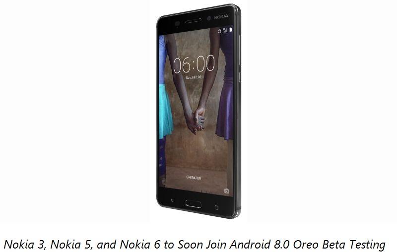 Nokia 3, Nokia 5, and Nokia 6 to Soon Join Android 8.0 Oreo Beta Testing
