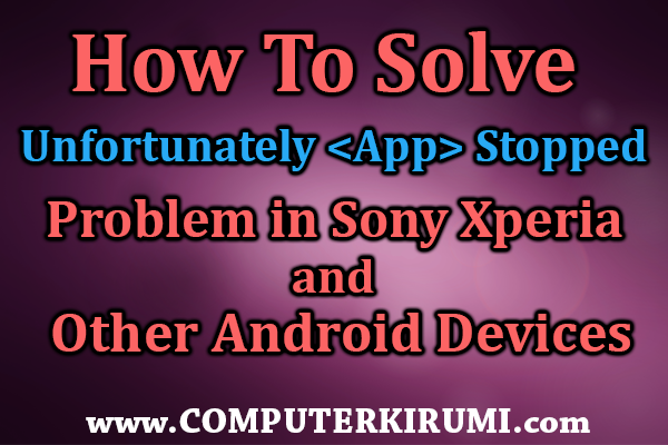 [SOLVED]Sony Xperia-Unfotunately App stopped Problem{Album,Camera,Walkman and More}