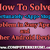 [SOLVED]Sony Xperia-Unfotunately App stopped Problem {Album,Camera,Walkman and More}