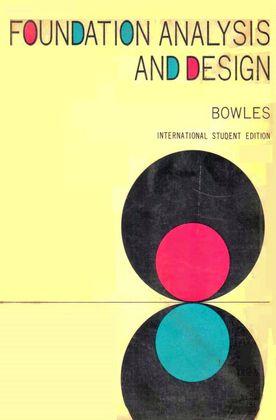 Foundation analysis and design – Joseph E. Bowles