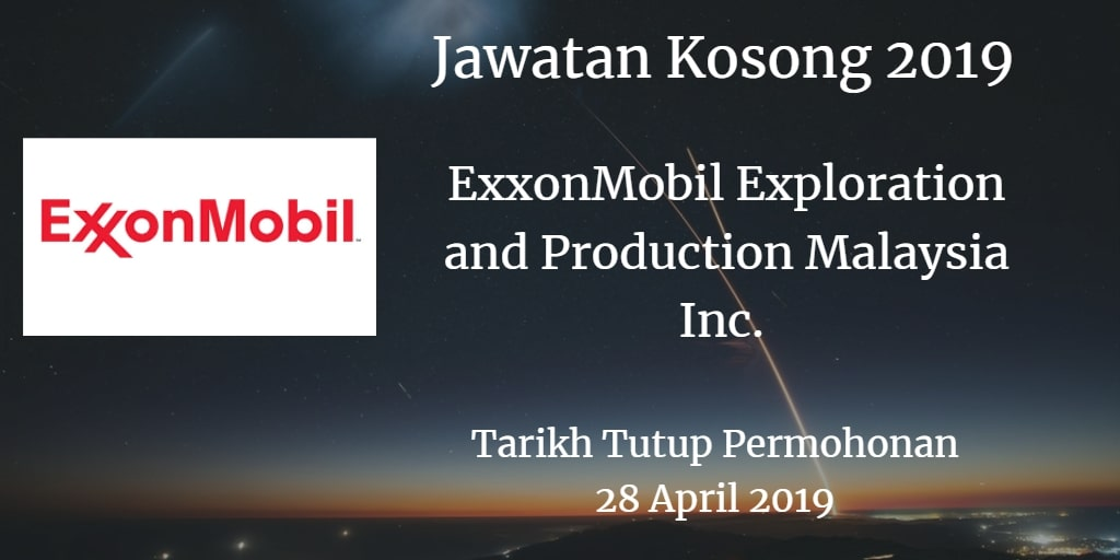 Jawatan Kosong ExxonMobil Exploration and Production Malaysia Inc. 28 April 2019