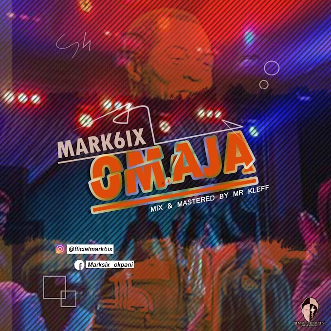 DOWNLOAD MUSIC: Mark6ix - Omaja