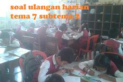 Soal Ulangan Harian Tema 7  Subtema 2 Kelas 5 SD Kurikulum 2013 Beserta Kunci Jawaban