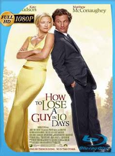 Como Perder a un Hombre en 10 Dias 2003 HD [1080p] Latino [GoogleDrive] DizonHD