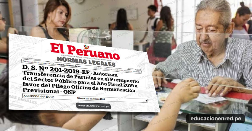 YA ES OFICIAL: Transfieren S/ 304 millones para aumento de jubilados estatales (D. S. Nº 201-2019-EF)