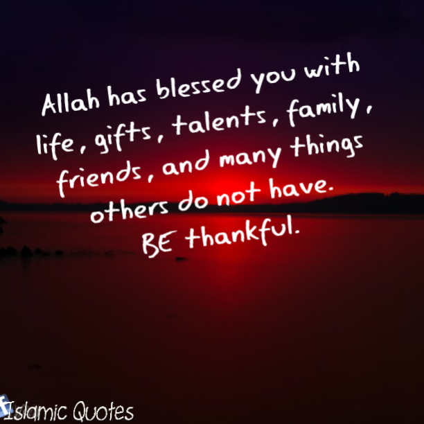 Allah has blessed you with life - quotes