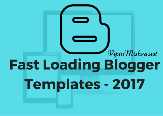 Fast Loading Blogger Templates - 2017