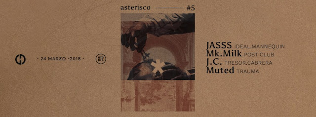 ASTERISCO_#5 w/ JASSS / Mk.MILK / J.C. / MUTED // Madrid [24Mar2018]