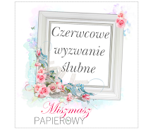 http://sklepmiszmaszpapierowy.blogspot.com/2016/06/slubne-wyzwanie-czerwcowe.html