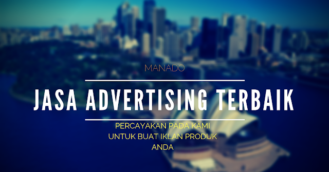 JASA ADVERTISING TERBAIK MANADO