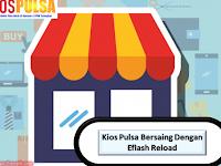 Kios Pulsa Bersaing Dengan Eflash Reload