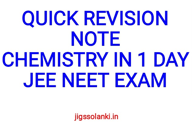 QUICK CHEMISTRY REVISION NOTE IN 1 DAY FOR JEE NEET EXAM