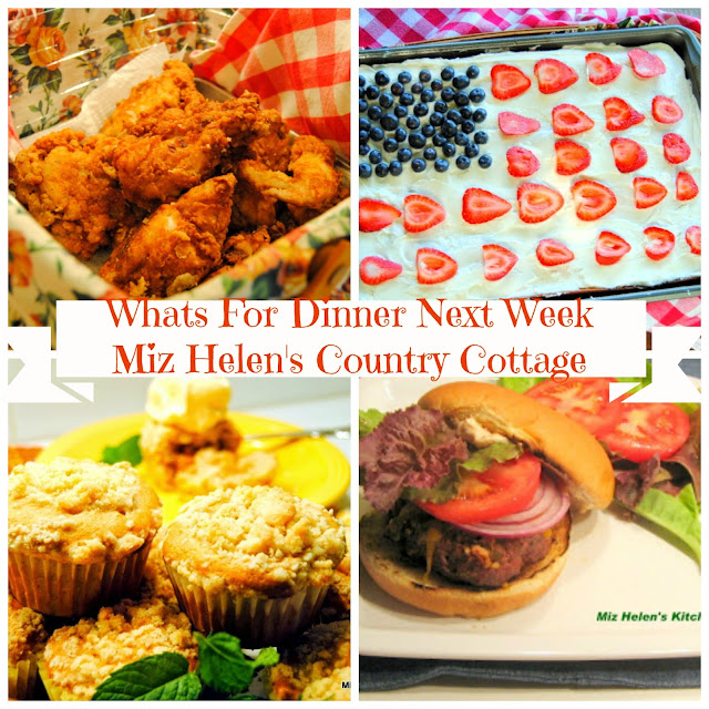 Whats For Dinner Next Week, 7-1-18 at Miz Helen's Country Cottage