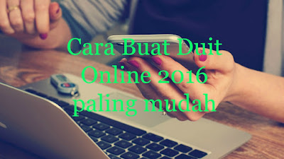 Cara Buat Duit Online paling mudah