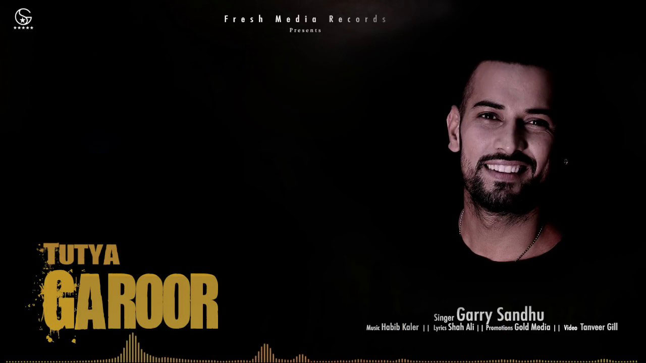 Tutya Garoor Lyrics - Garry Sandhu | New Song 2018